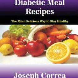 Buy Best 35 Diabetic Meal Recipes: The Most Delicious Way to Stay Healthy by Joseph Corre