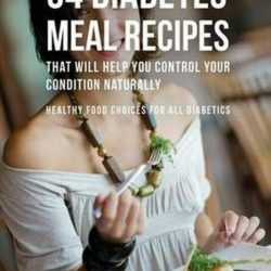 Buy Best 54 Diabetes Meal Recipes That Will Help You Control Your Condition Naturally: He