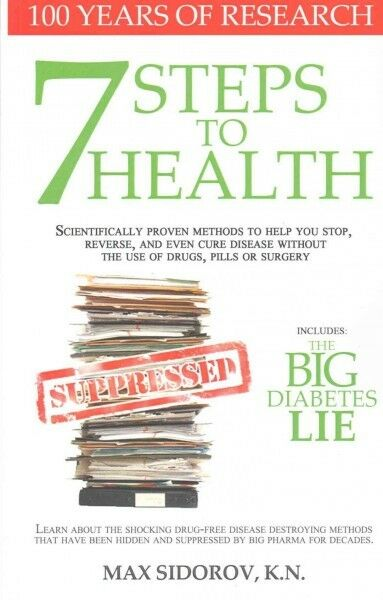 7 Steps to Health and the Big Diabetes Lie : Scientifically Proven Methods to...
