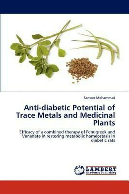 Anti-Diabetic Potential of Trace Metals and Medicinal Plants: Efficacy of a comb