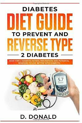 DIABETES DIET GUIDE TO PREVENT AND REVERSE TYPE 2 DIABETES: HOW By Daniel NEW