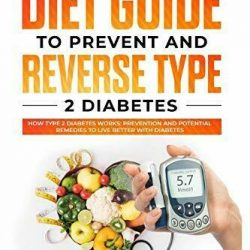 Buy Best DIABETES DIET GUIDE TO PREVENT AND REVERSE TYPE 2 DIABETES: HOW By Daniel NEW