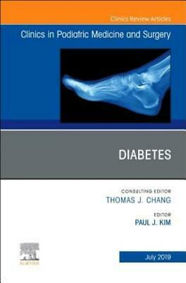 Diabetes, an Issue of Clinics in Podiatric Medicine and Surgery by Paul J Kim