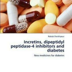 Buy Best Incretins, Dipeptidyl Peptidase-4 Inhibitors and Diabetes: New medicines for dia