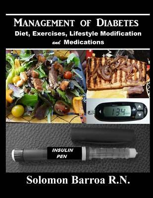 Management of Diabetes: (Diet, Exercises, Lifestyle Modification and Medications