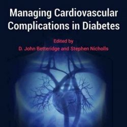 Managing Cardiovascular Complications in Diabetes, Paperback by Betteridge, D...