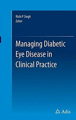 Managing Diabetic Eye Disease in Clinical Practice, Singh 9783319083285 New-,