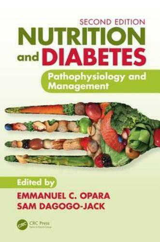 Nutrition and Diabetes: Pathophysiology and Management by Emmanuel C Opara: New