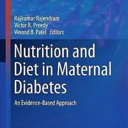 Nutrition and Diet in Maternal Diabetes : An Evidence-Based Approach, Hardcov...