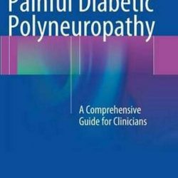 Painful Diabetic Polyneuropathy: A Comprehensive Guide for Clinicians by Erin La