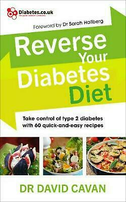 Reverse Your Diabetes Diet: The new eating plan to take control of type 2 diabet