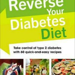 Buy Best Reverse Your Diabetes Diet: The new eating plan to take control of type 2 diabet