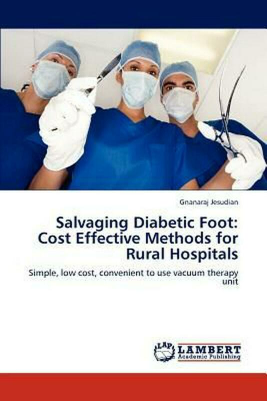 Salvaging Diabetic Foot: Cost Effective Methods for Rural Hospitals: Simple, low