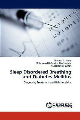 Sleep Disordered Breathing and Diabetes Mellitus: Diagnosis, Treatment and Relat
