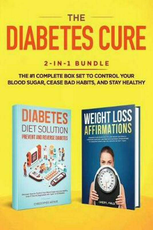 The Diabetes Cure: 2-in-1 Bundle: Diabetes Diet Solution + Weight Loss Affirmati