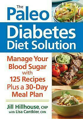 Buy Best The Paleo Diabetes Diet Solution: Manage Your Blood Sugar by Jill Hillhouse (Eng