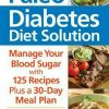 The Paleo Diabetes Diet Solution: Manage Your Blood Sugar by Jill Hillhouse (Eng