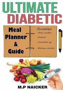 Ultimate Diabetic Meal Planner and Guide, Paperback by Naicker, M. P., Brand ...