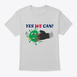 Classic Tee COVID-19 (Coronavirus) Themed T-Shirt - YES WE CAN!