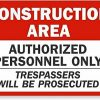 "SmartSign ""Construction Area - Authorized Personnel Only Trespassers Prosecut..."
